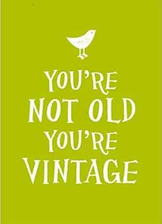 Youre Not Old Youre Vintage Gift Book