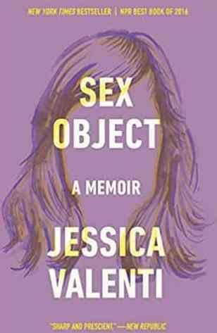 Sex Object A Memoir