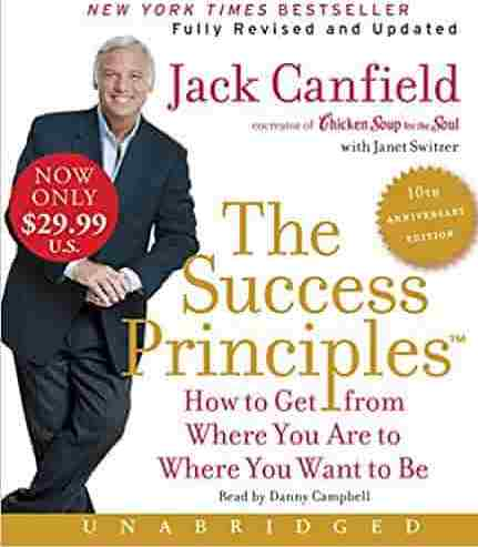 The Success Principles 10th Anniversary Edition Cd How To Get From Where You Are To Where You Want To Be