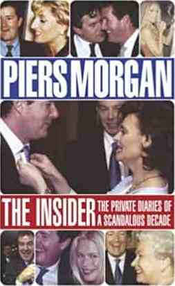 The Insider The Private Diaries of a Scandalous Decade