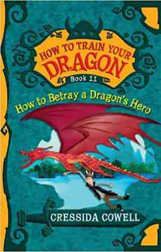 How to Train Your Dragon How to Betray a Dragons Hero