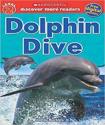Scholastic Discover More Reader Level 2: Dolphin Dive (Scholastic Discover More Readers)