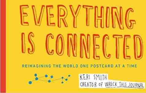 Everything is Connected Reimagining the World One Postcard at a Time