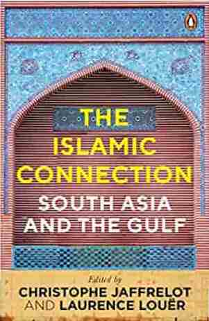 The Islamic Connection: South Asia and the Gulf