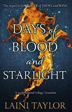 Days of Blood and Starlight Daughter of Smoke and Bone