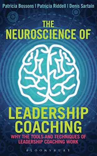 The Neuroscience of Leadership Coaching Why the Tools and Techniques of Leadership Coaching Work