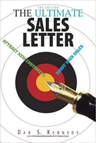 The Ultimate Sales Letter Attract New Customers. Boost Your Sales: Attract New Customers, Get Face Time, Boost Your Sales