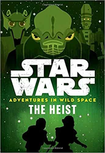 Star Wars Adventures in Wild Space the Heist: Book 3