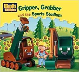 Gripper, Grabber and the Sports Stadium (Bob the Builder)
