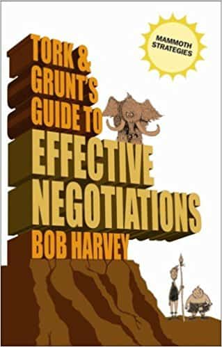 Tork and Grunt's Guide to Effective Negotiation (Tork & Grunts Guide)