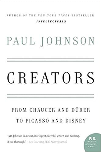 Creators: From Chaucer and Durer to Picasso and Disney (P.S.)