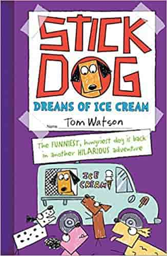 Stick Dog Dreams of Ice Cream (Stick Dog 4)