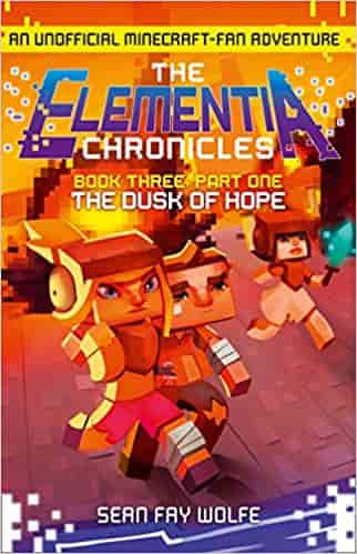 Book Three: Part 1 The Dusk of Hope (The Elementia Chronicles, Book 3)