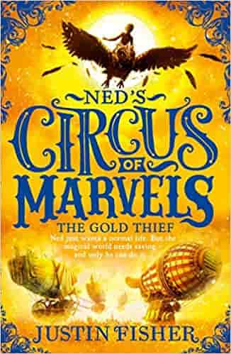 The Gold Thief (Ned's Circus of Marvels)