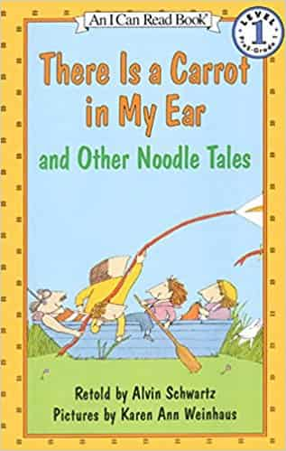 There is a Carrot in My Ear and Other Noodle Tales (I Can Read Level 1)