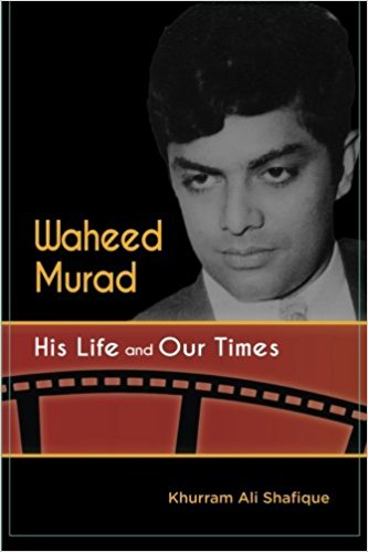 Waheed Murad His Life and Our Time