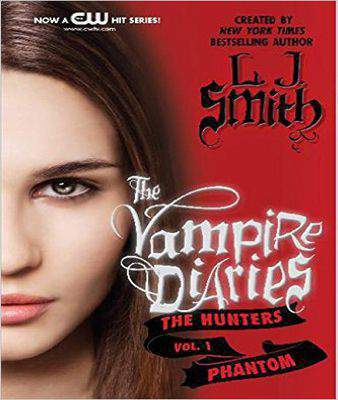 The Vampire Diaries: The Hunters: Phantom    -   (PB)