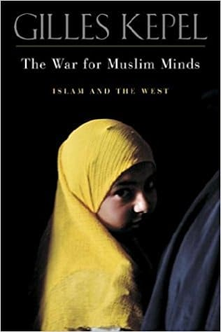 The War for Muslim Minds – Islam and the West (OME)(OISC)