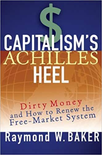 Capitalism′s Achilles Heel: Dirty Money and How to Renew the Free–Market System