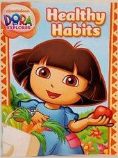 Healthy Habits - Dora the Explorer- Learning Workbook (Dora the Explorer)