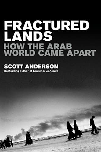 Fractured Lands: How the Arab World Came Apart