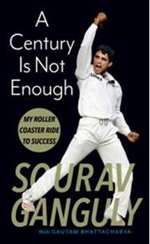 A CENTURY IS NOT ENOUGH Inside the Mind of a Cricketing Legend
