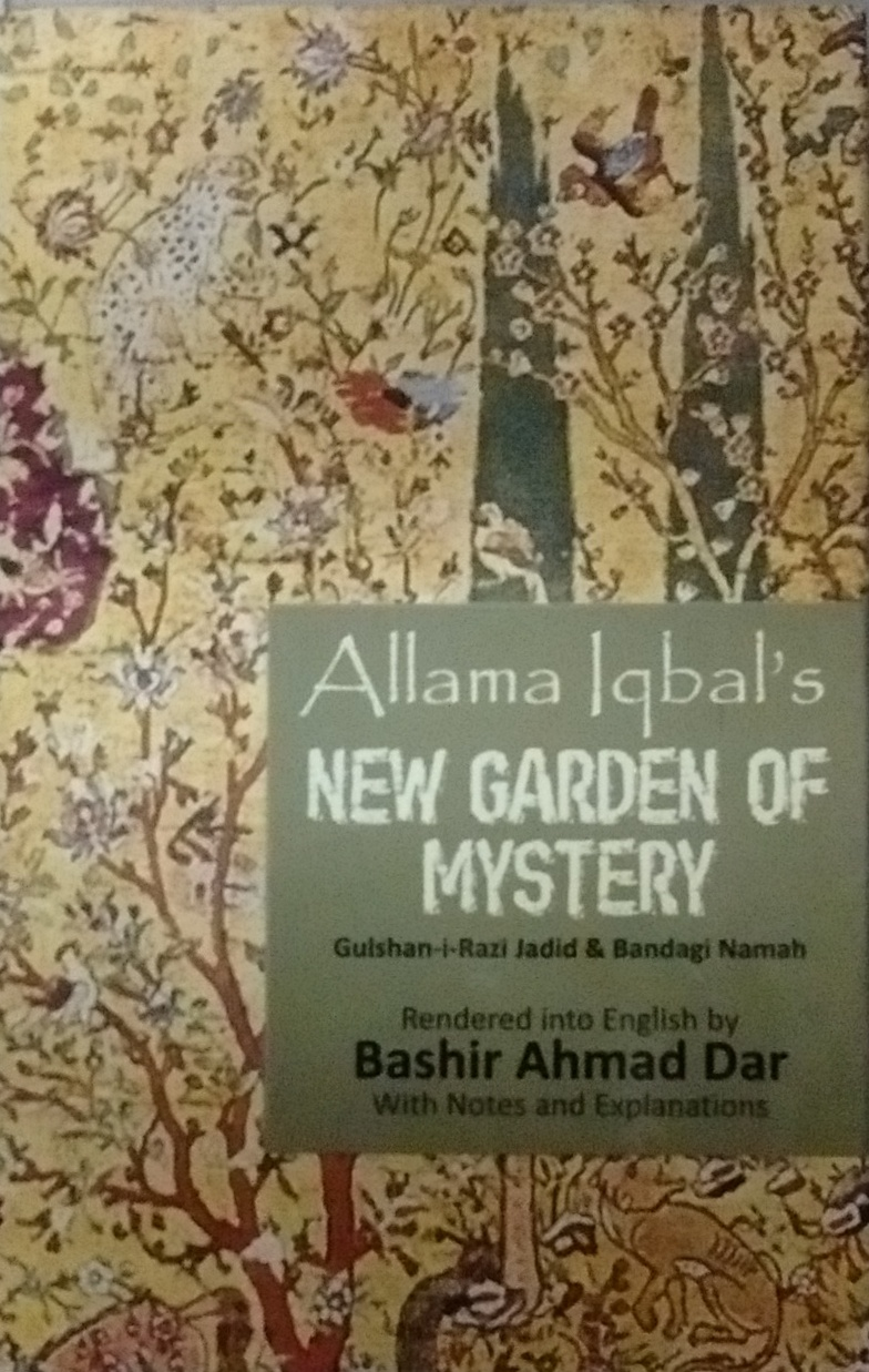 Allama Iqbal's New Garden of Mystery