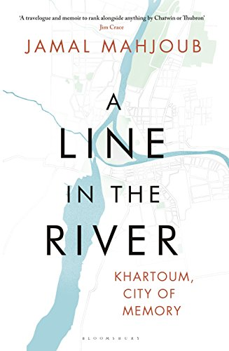 A Line in the River: Khartoum City of Memory