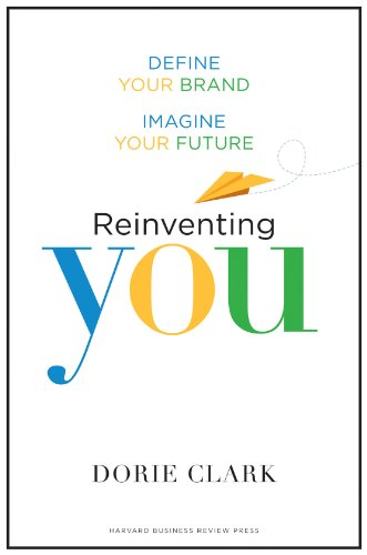 Reinventing You : Define Your Brand, Imagine Your Future