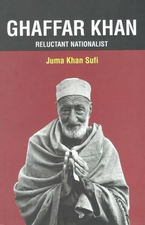 Ghaffar Khan: Reluctant Nationalist