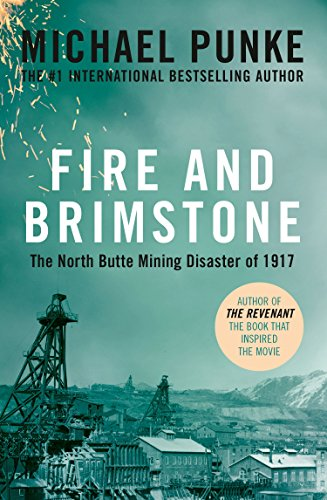 Fire and Brimstone: The North Butte Mining Disaster