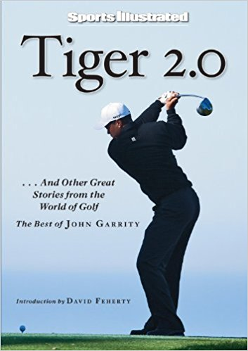 Sports Illustrated Tiger 2.0: And Other Great Stories from the World of Golf
