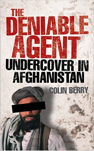 The Deniable Agent: Undercover in Afghanistan