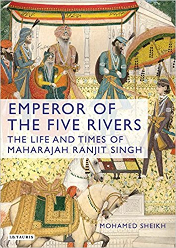 Emperor of the Five Rivers: The Life and Times of Maharajah Ranjit Singh