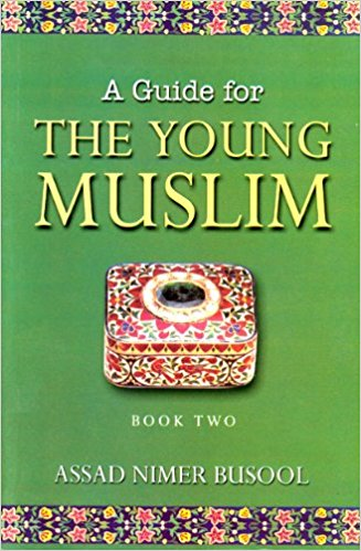 A Guide for the Young Muslim Book Two