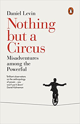 Nothing but a Circus: Misadventures among the Powerful