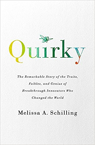Quirky The Remarkable Story of the Traits, Foibles and Genius of Breakthrough Innovators Who Changed the World