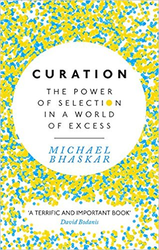 Curation The power of selection in a world of excess