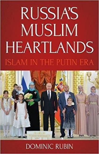 Russia's Muslim Heartlands Islam in the Putin Era