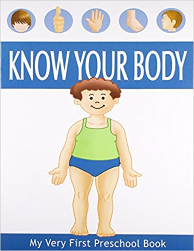 Know Your Body (My Very First Preschool Book)