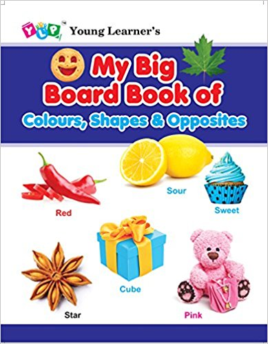My Big Board Book of Colour, Shapes & Opposites