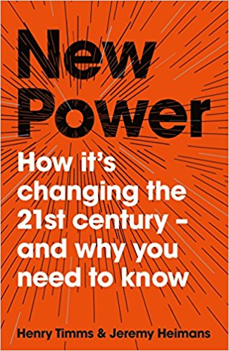 New Power How It's Changing The 21st Century And Why You Need To Know
