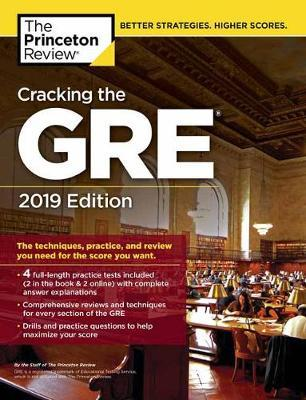 Cracking the GRE with 4 Practice Tests: 2019 Edition