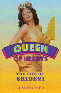 Queen of hearts: The life of Sridevi