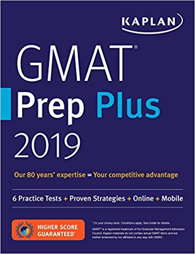 GMAT Prep Plus 2019 6 Practice Tests Proven Strategies, Online, Video, Mobile (Kaplan Test Prep)
