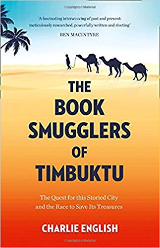 The Book Smugglers of Timbuktu: The Quest for this Storied City and the Race to Save its Treasures