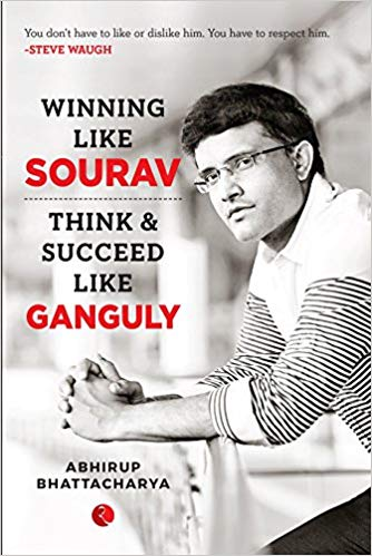 Winning Like Sourav: Think and Succeed Like Ganguly