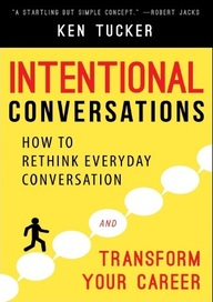 Intentional Conversations : How To Rethink Everyday Conversation & Transform Your Career