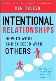 Intentional Relationships : How To Work & Succeed With Others