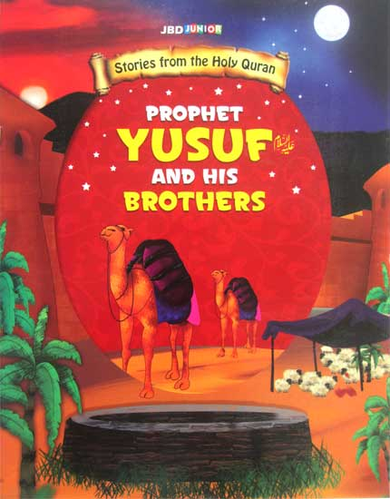 YUSUF And His BROTHERS - Stories From The Holy Quran